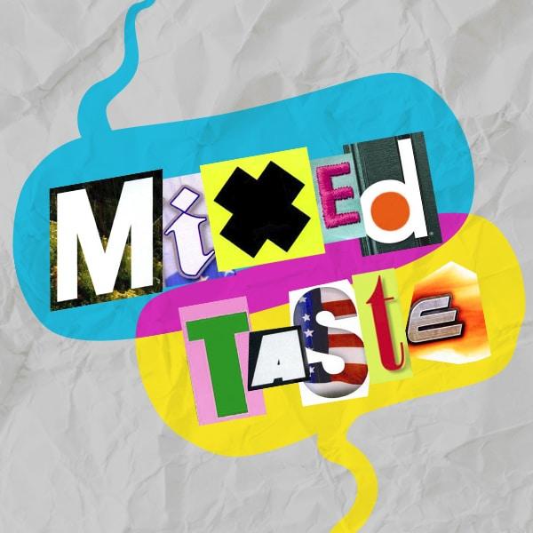 Mixed Taste