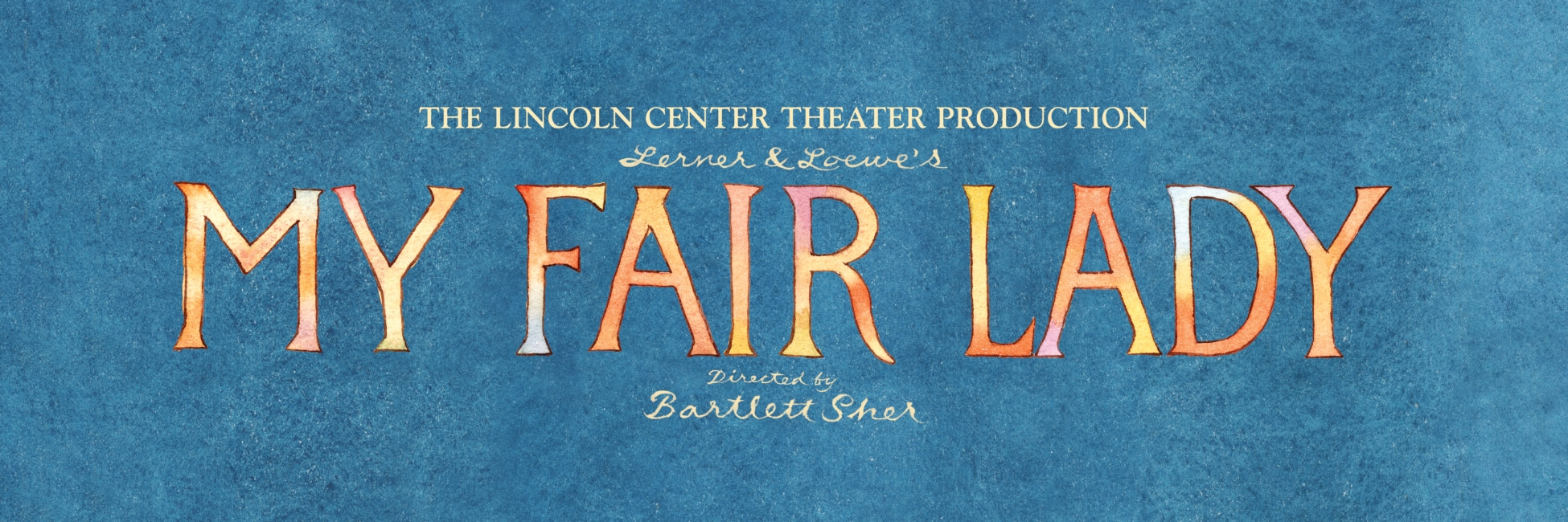 Lincoln Center Theater's MY FAIR LADY.