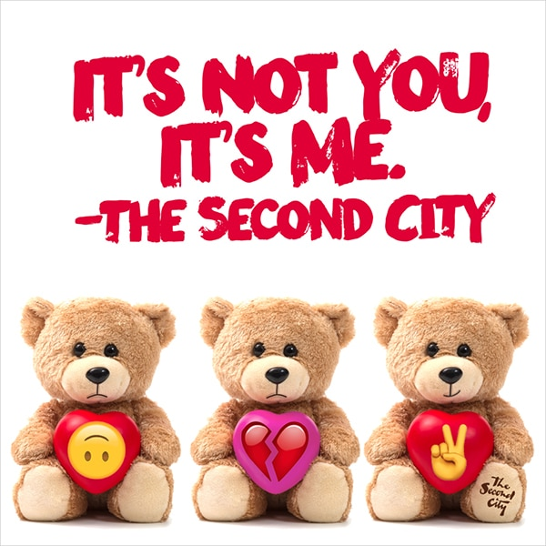 It's Not Me, It's You - The Second City
