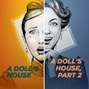 A Doll's House & A Doll's House, Part 2