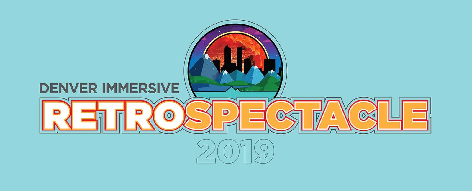Denver Immersive Retrospectacle 2019