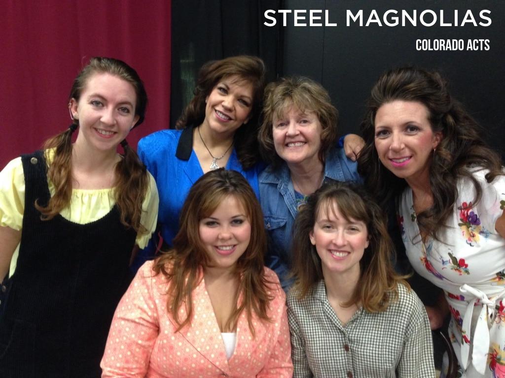 Steel Magnolias. Colorado Acts