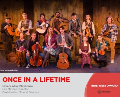 2019 True West Awards Once Miners Alley Playhouse