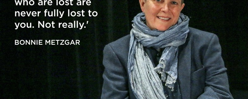 BONNIE METZGAR QUOTE. PHOTO BY JOHN MOORE.