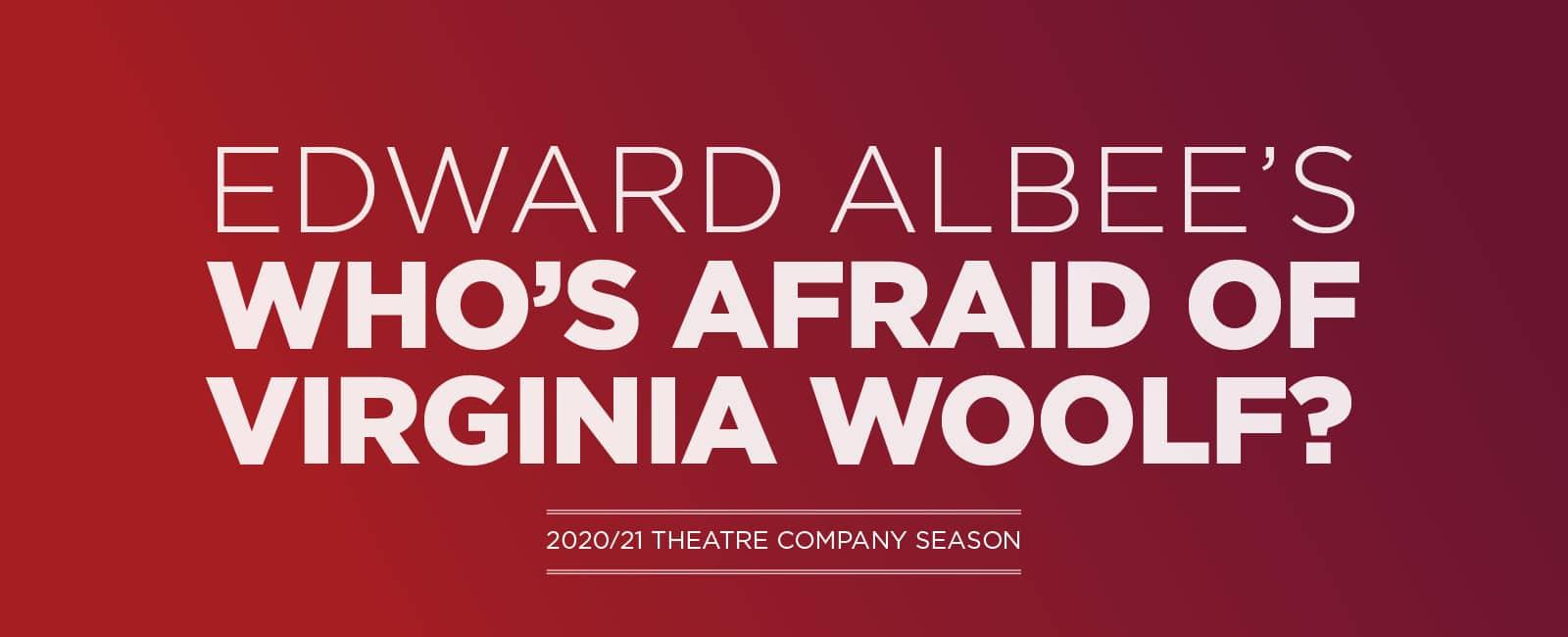 Edward Albee's Who's Afraid of Virginia Woolf?