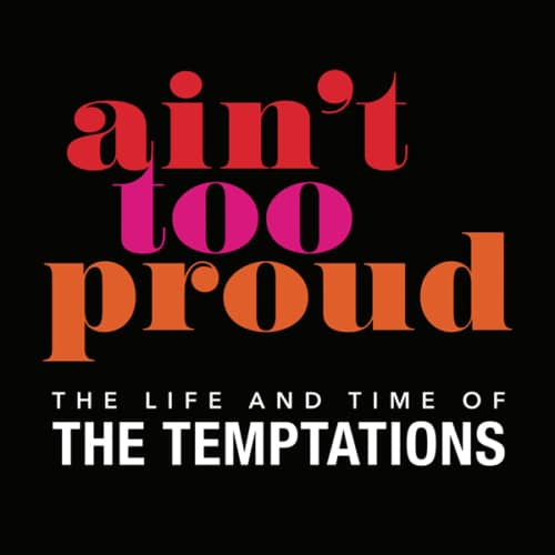 Ain't Too Proud - The Life and Time of The Temptations