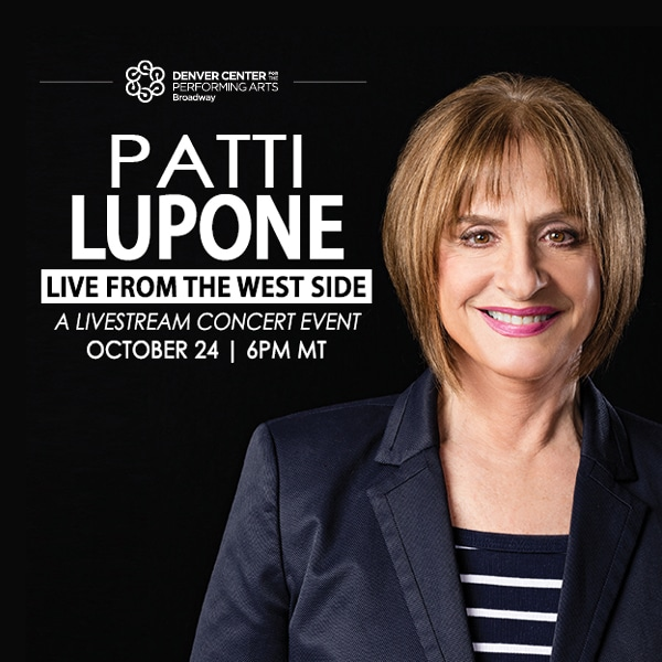 Patti LuPone – Saturday, October 24 at 6pm MT