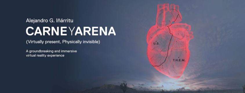 CARNE y ARENA (Virtually present, Physically invisible)